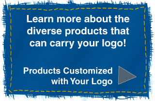 Learn more about the diverse products that can carry your logo!